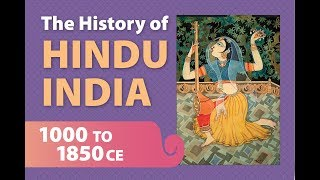 The History of Hindu India, Part Three: 1000-1850 ce