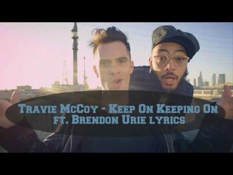 Travie McCoy Keep On Keeping On ft  Brendon Urie Lyrics