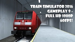 Train Simulator 2016 gameplay 9 - Full HD 1080P 60FPS!