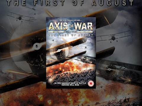 The First Of August (Axis Of War) – Film Completo