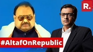 MQM Founder Altaf Hussain Speaks To Arnab Goswami On The Debate | Full Interview