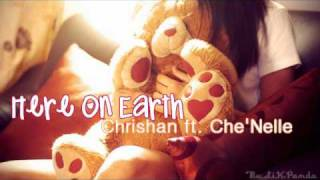 Watch Chrishan Here On Earth (Ft. Che