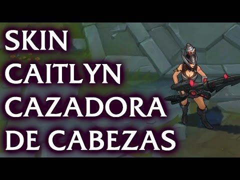 Skin Caitlyn Cazadora de Cabezas, League of Legends