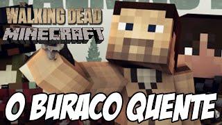 Minecraft The Walking Dead - APAVORADOS no Buraco Quente
