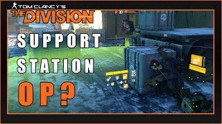 Support Station OP? (Skills In Depth) | The Division