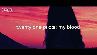 Twenty one pilots; my blood (subs. Español e inglés)
