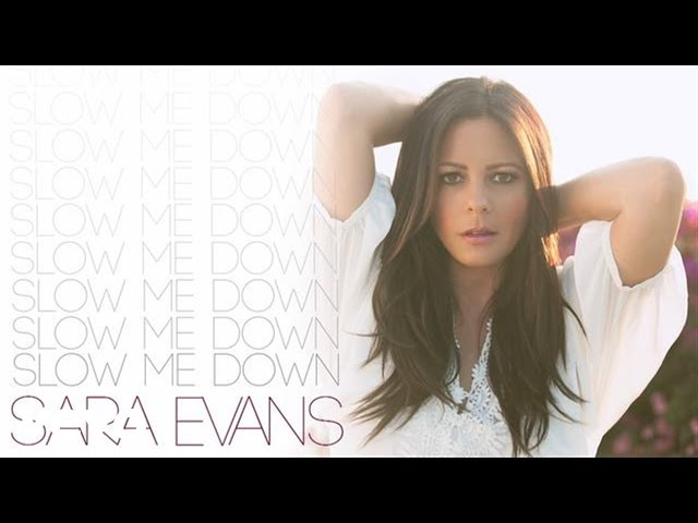 Sara Evans - Slow Me Down (Audio)