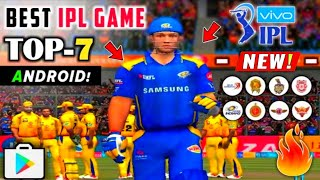 🔥Top-7 Best Ipl 2019 Cricket Games For Android | HD Realstic Graphics मजा आ गया। Hindi