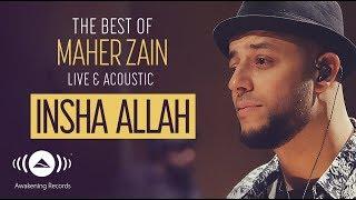 Maher Zain - Insha Allah (Live & Acoustic - New 2018)