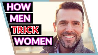 3 Ways Men Trick Women (Instantly reveal if he's a player!)