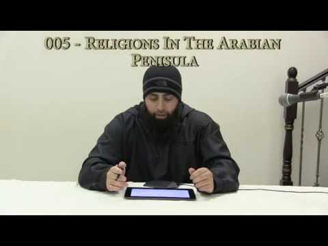 05 - Seerah of the Prophet (صلى الله عليه وسلم):  Religions in the Arabian Peninsula