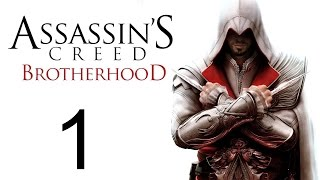 Прохождение Assassin's Creed Brptherhood #1