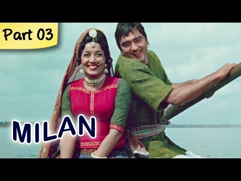 Milan (HD) - Part 3 of 12 - Classic Romantic Hindi Blockbuster...