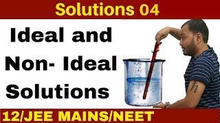 Solutions 04 I Ideal and Non-Ideal Solutions - Rault's Law : +ve Deviatioan and -ve Deviation