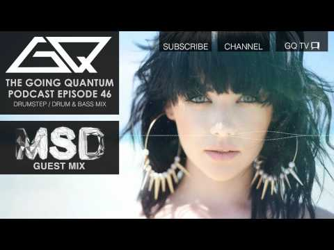 GQ Podcast - Drumstep / Drum & Bass Mix & MSD Guest Mix [Ep.46]