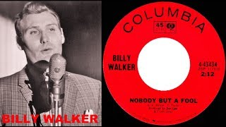 Watch Billy Walker Nobody But A Fool video