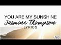 You Are My Sunshine - Jasmine Thompson Lyrics (Official Song)