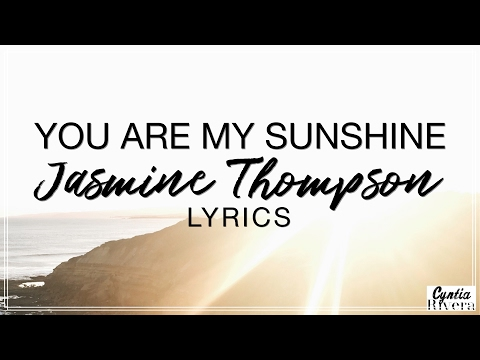 You Are My Sunshine - Jasmine Thompson Lyrics (Official Song)