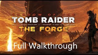 Shadow of the Tomb Raider - The Forge DLC Full Walkthrough