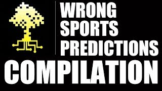 UrinatingTree's Wrong Sports Predictions/Jinxing Compilation