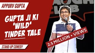 GUPTAJI KI WILD TINDER TALE - Stand Up Comedy by Appurv Gupta