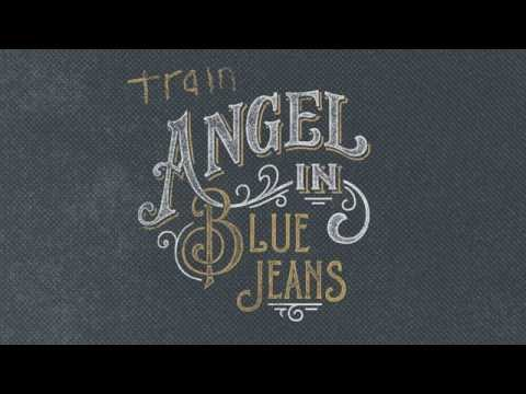 Train - angel In Blue Jeans [audio] video