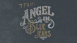 "Train - ""Angel In Blue Jeans"" [AUDIO]"