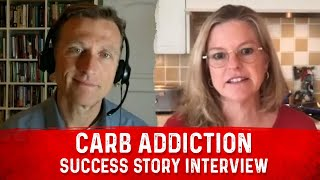 Carb Addiction Success Story Interview