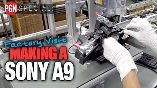 How the Sony A9 is made - We go inside the factory