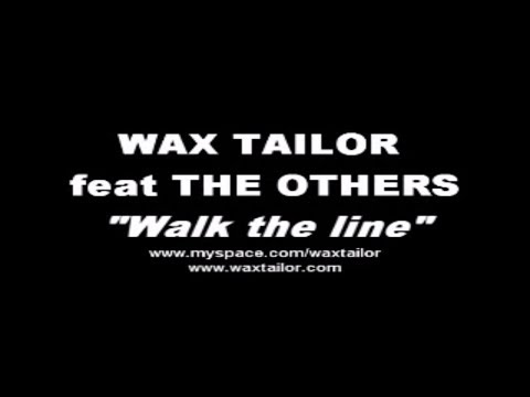 "WAX TAILOR feat THE OTHERS "" WALK THE LINE"""