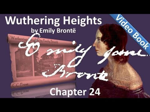 Chapter 24 - Wuthering Heights by Emily Brontë