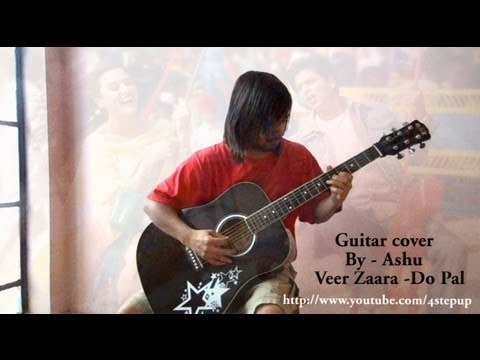 Do Pal Ruka  - Veer Zara Guitar cover By Ashu