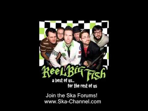 Reel Big Fish - Where Have You Been