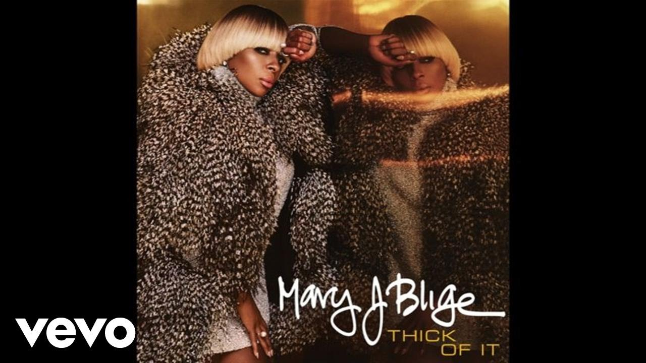 Mary J. Blige - Thick Of It (Audio)