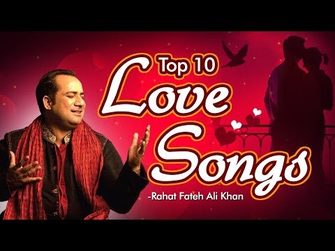 Top 10 Romantic HINDI LOVE Songs by Rahat Fateh Ali Khan - VALENTINE'S DAY SPECIAL 2018 - Hindi Song