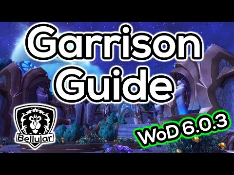 Guide To Garrisons in Warlords of Draenor Patch 6.0.3 Including Best Builds