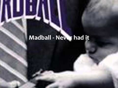 Madball - Never Had It