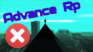Почему не стоит играть на Advance Rp? [4 причины] [ SAMP ]