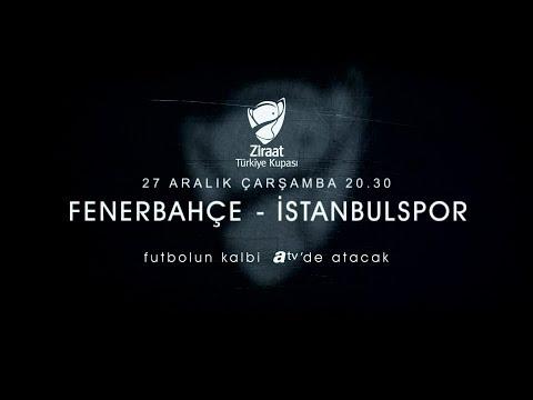 Fenerbahçe - İstanbulspor karşılaşması 27 Aralık Çarşamba 20.30'da atv!de!