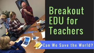 Breakout EDU for Teachers