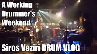 A Working Drummer's Weekend -  Siros Vaziri [Drum VLOG]