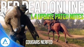 Red Dead Online Update: 1.4 Patch Notes - Cougar Nerf's, Mission Bug Fixes, Hideouts, Horses & More!