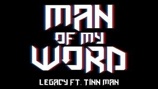 Legacy {Man Of My Word} Ft. Tinn Man