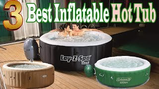 Best Inflatable Hot Tub On Amazon | Best Inflatable Spa