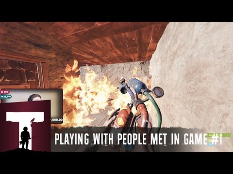 Rust: PLAYING WITH PEOPLE MET IN GAME #1