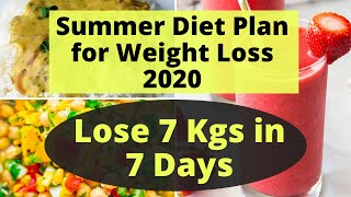Full Day Diet Plan/Meal Plan for Summer | Weight Loss Diet Plan for Summer | Lose 7 Kgs in 7 Days