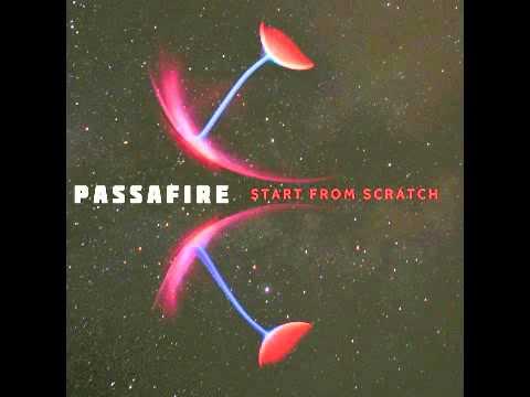 Passafire - Start From Scratch