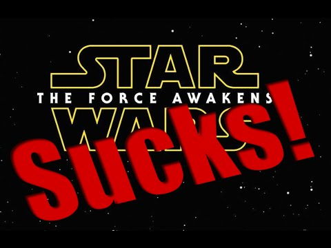The Force Awakens Sucks! Episode VII is a $200M fan fiction film ***spoilers***