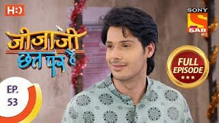 Jijaji Chhat Per Hai - Ep 53 - Full Episode - 22nd March, 2018