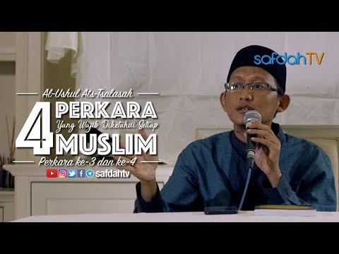 Al-Ushul Ats-Tsalatsah: 4 Perkara Wajib Diketahui Oleh Setiap Muslim - Ustadz Badru Salam, Lc